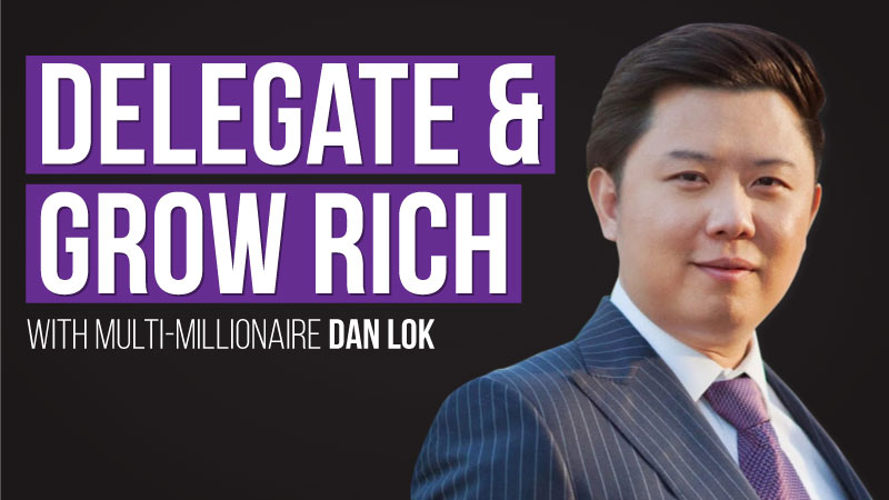 Delegate-Grow-Rich-with-Dan-Lok